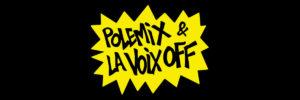 Polemix Et La Voix Off